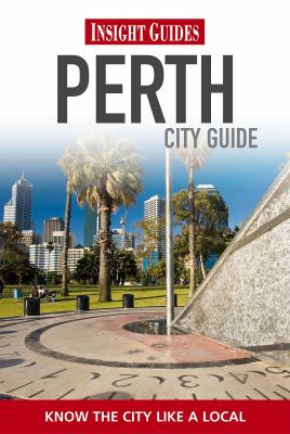 Perth & surroundings : [city guide] : [know the city like a local] / [project editor: Astrid deRidder]