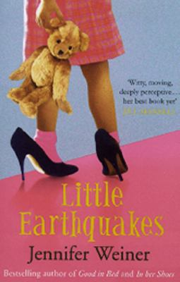 Little earthquakes / Jennifer Weiner