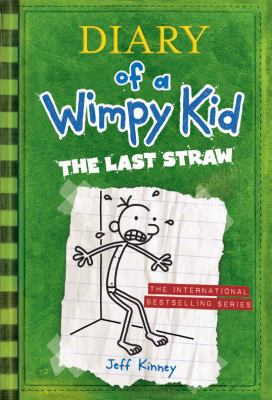 The last straw / by Jeff Kinney.