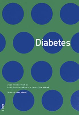Diabetes / under redaktion av Carl-David Agardh och Christian Berne ; [illustrationer: Jakob Robertsson]