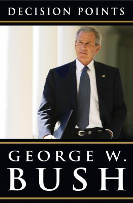 Decision points / George W. Bush