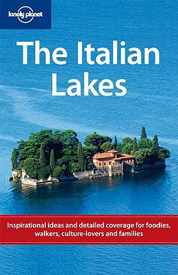 The Italian lakes : [inspirational ideas & detailed coverage for foodies, walkers & culture-lovers] : [39 day trips & itineraries] / Damien Simonis, Belinda Dixon