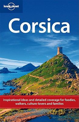 Corsica : [inspirational ideas & detailed coverage for foodies, walkers & culture lovers] : [40 day trips & itineraries] / Jean-Bernard Carillet, Miles Roddis, Neil Wilson