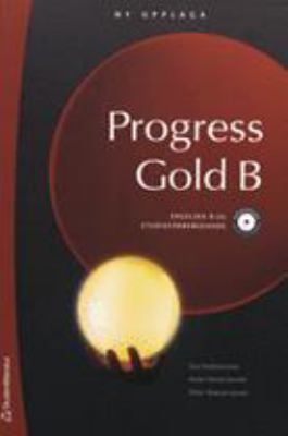 Progress gold: B. : [Engelska 6 studieförberedande] / [illustrations: Rachael Phillips ...]
