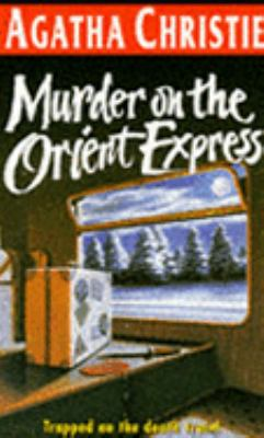 Murder on the Orient Express : [a classic Hercule Poirot mystery] / Agatha Christie