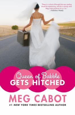 Queen of babble gets hitched / Meg Cabot