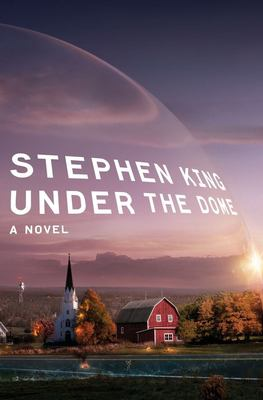 Under the dome : a novel / Stephen King