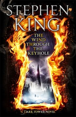 The wind through the keyhole : a dark tower novel / Stephen King ; illustrated by Jae Lee