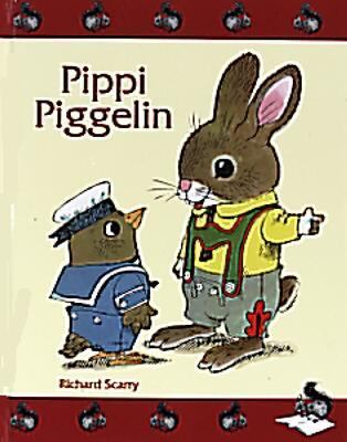 Pippi Piggelin / Richard Scarry ; svensk text: Margareta Strömstedt