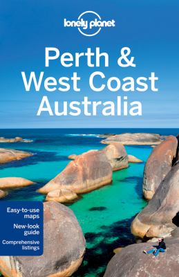 Perth & West Coast Australia / [written and researched by Peter Dragicevich, Rebecca Chau, Steve Waters]