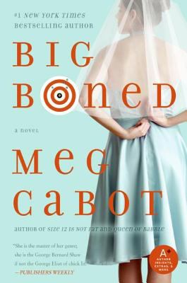 Big boned : a Heather Wells mystery / Meg Cabot
