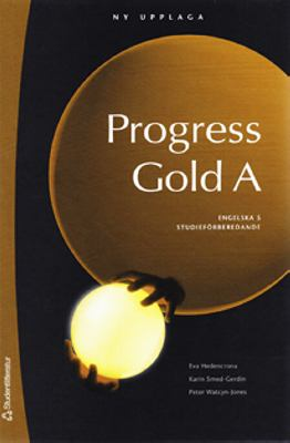 Progress gold: A. : [Engelska A (5) studieförberedande] / [illustrations: Lisa Ericsson ...]