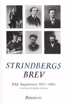 August Strindbergs brev: 21, Supplement 1857-1892 / utgivna av Björn Meidal