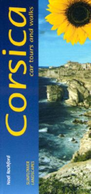 Landscapes of Corsica : a countryside guide : [car tours and walks] / Noel Rochford ; [photographs: Noel Rochford and John Underwood ; maps: John Underwood]