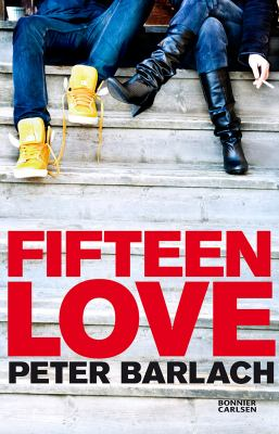 Fifteen love [Elektronisk resurs] / Peter Barlach