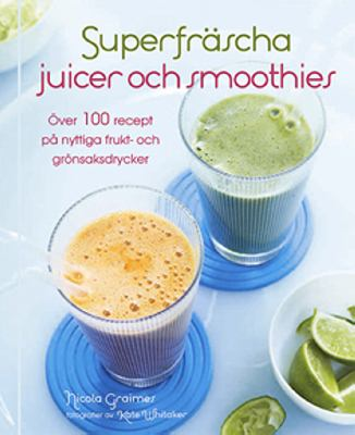 Superfräscha juicer och smoothies