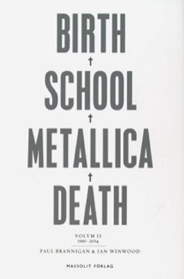 Birth, school, Metallica, death: Vol. 2, 1991-2014