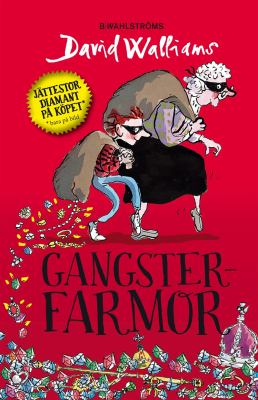 Gangsterfarmor [Elektronisk resurs] / David Walliams ; illustrationer av Tony Ross ; översättning: Barbro Lagergren