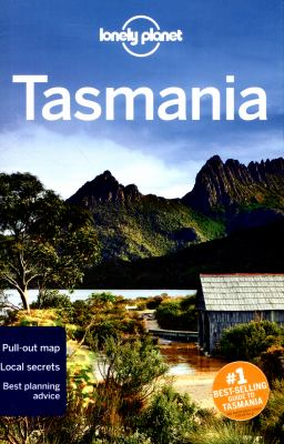 Tasmania / written and researched by Anthony Ham, Charles Rawlings-Way and Meg Worby