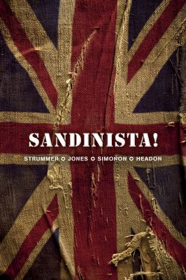 Sandinista! [Elektronisk resurs] : Joe Strummer, Mick Jones, Paul Simonon, Topper Headon / översättning av Jens Ahlberg ; [intervjuer: Mal Peachy] ; [fotografier & illustrationer: Paul Slattery ...]
