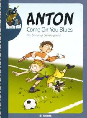Anton - come on you blues