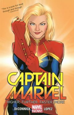 Captain Marvel: Vol. 1, Higher, faster, further, more / [writer: Kelly Sue DeConnick ; artist: David Lopez]