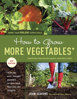 How to grow more vegetables than you ever thought possible on less land than you can imagine