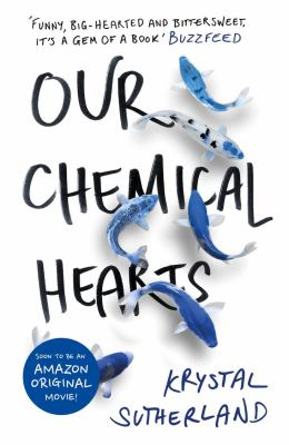 Our chemical hearts / Krystal Sutherland