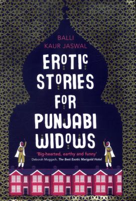 Erotic stories for Punjabi widows / Balli Kaur Jaswal