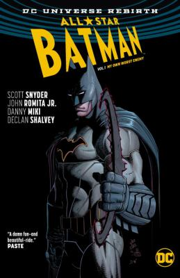 "All-star Batman: Vol. 1, My own worst enemy / Scott Snyder, writer ; John Romita Jr., penciller ; Declan Shalvey, artist ""The cursed wheel"""