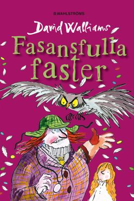 Fasansfulla faster [Elektronisk resurs] / David Walliams ; illustrationer av Tony Ross ; översättning: Barbro Lagergren