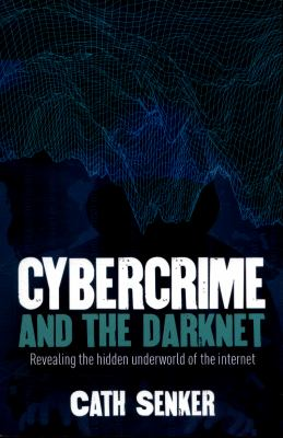 Cybercrime and the darknet