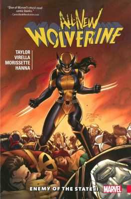 All-new Wolverine: Vol. 3, Enemy of the state II / Tom Taylor: writer ; Nik Virella: penciler