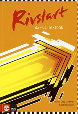 Rivstart: B2 + C1. : Textbok / [illustrationer: Stina Wirsén]