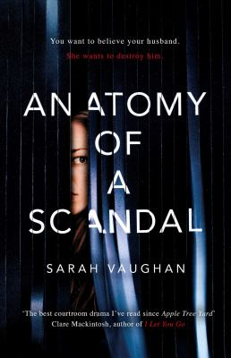Anatomy of a scandal / Sarah Vaughan.
