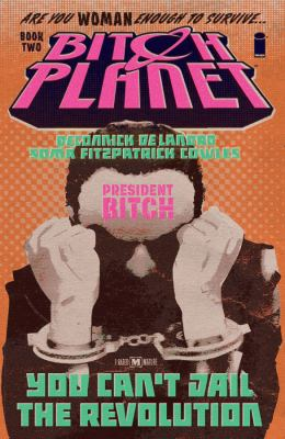 Bitch planet: Book 2, President Bitch