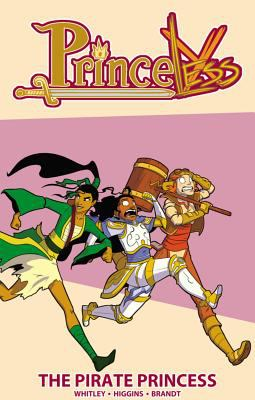 Princeless: Vol. 3, The pirate princess / [words: Jeremy Whitley ; art: Rosy Higgins & Ted Brandt]