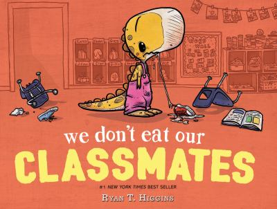 We don't eat our classmates! / Ryan T. Higgins