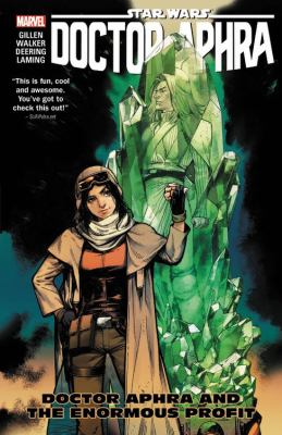 Doctor Aphra: Vol. 2, Doctor Aphra and the enormous profit / writer: Kieron Gillen ; artists: Marc Laming ; with Will Sliney