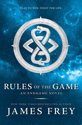 Rules of the game : an Endgame novel / James Frey