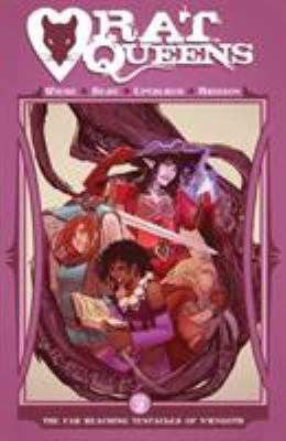 Rat Queens: Vol. 2, The far reaching tentacles of N'Rygoth / Kurtis J. Wiebe, story ; Roc Upchurch, Stjepan Sejic, art