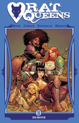 Rat Queens: Vol. 3, Demons / Kurtis J. Wiebe, story ; Tess Fowler, art