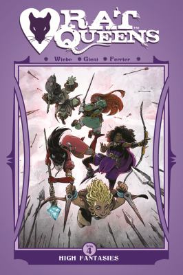 Rat Queens: Vol. 4, High fantasies / Kurtis J. Wiebe, story ; John Upchurch, art
