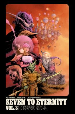 Seven to eternity: Vol. 3, Rise to fall