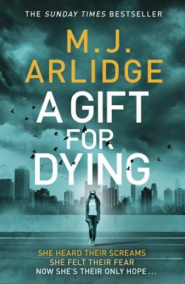 A gift for dying / M. J. Arlidge.