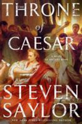 The throne of Caesar : a novel of ancient Rome / Steven Saylor.
