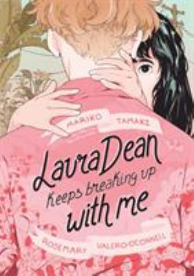Laura Dean keeps breaking up with me / Mariko Tamaki, Rosemary Valero-O'Connell.
