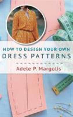 How to design your own dress patterns