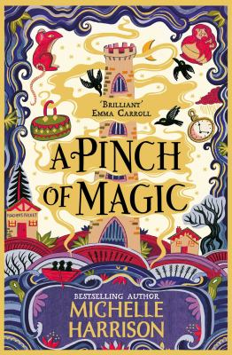 A pinch of magic / Michelle Harrison.