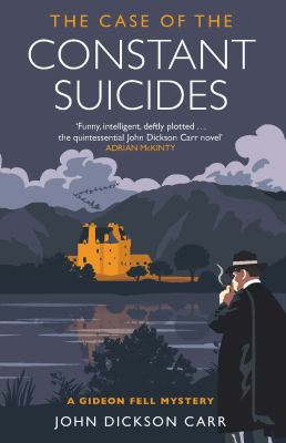 The case of the constant suicides / John Dickson Carr.